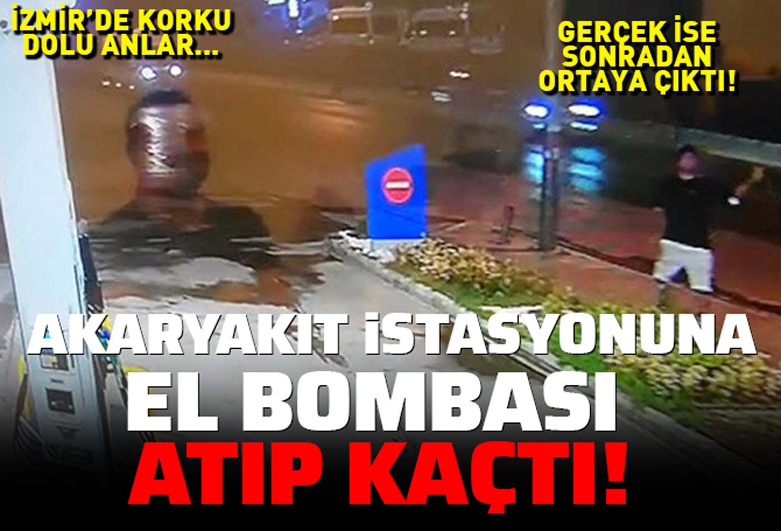 İzmir'de korku dolu anlar! Akaryakıt istasyonuna el bombası attı! Gerçek ise şoke etti…