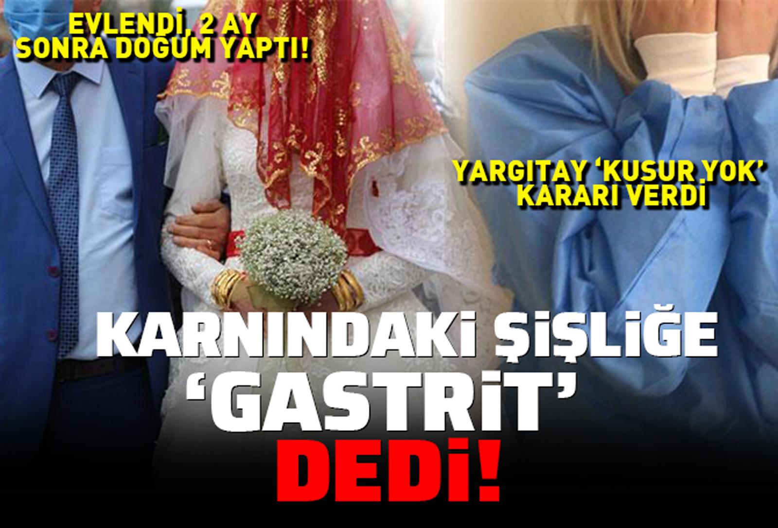 Evlendikten 2 ay sonra doğum yaptı! Yargıtay 'kusur yok' dedi!