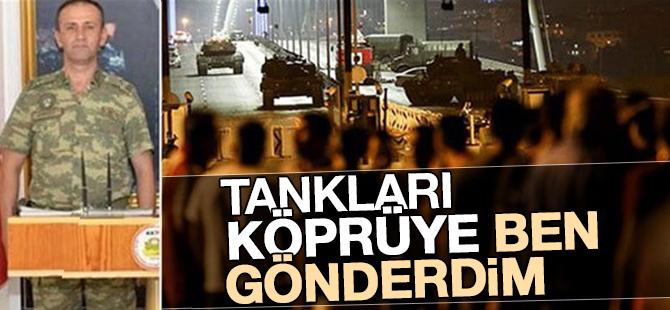 Tuğgeneral Özkan Aydoğdu itiraf etti:  Tankları Köprüye Ben Gönderdim