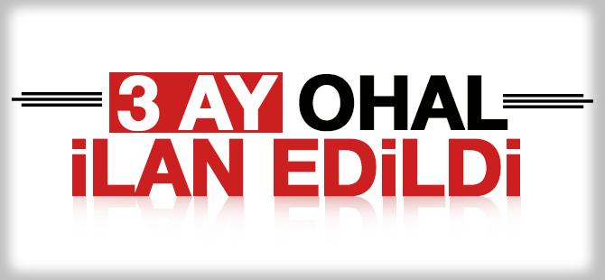 Türkiye'de 3 Ay OHAL İlan Edildi
