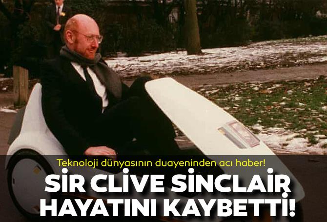 Teknoloji duayeni  Sir Clive Sinclair hayatını kaybetti!