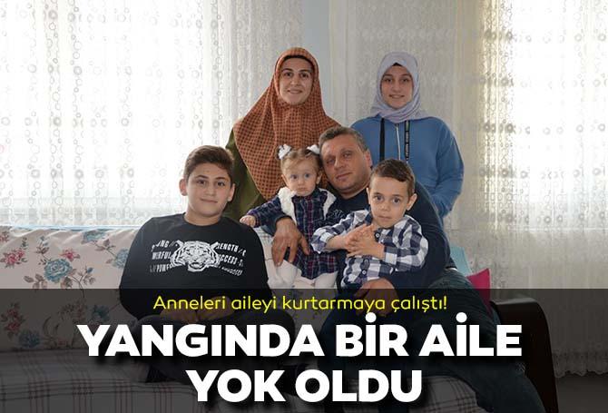 Baba ve 3 çocuğu yangında hayatını kaybetti! Annenin kurtarma çabaları yeterli olmadı