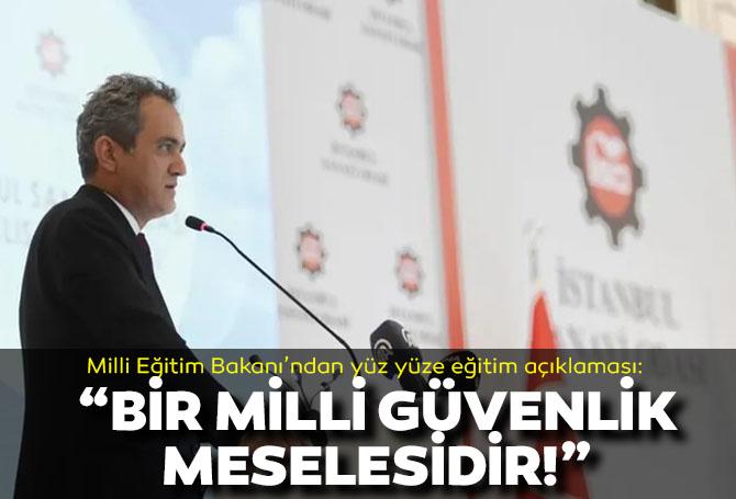 Milli Eğitim Bakanı Mahmut Özer, yüz yüze eğitim sürecini değerlendirdi!