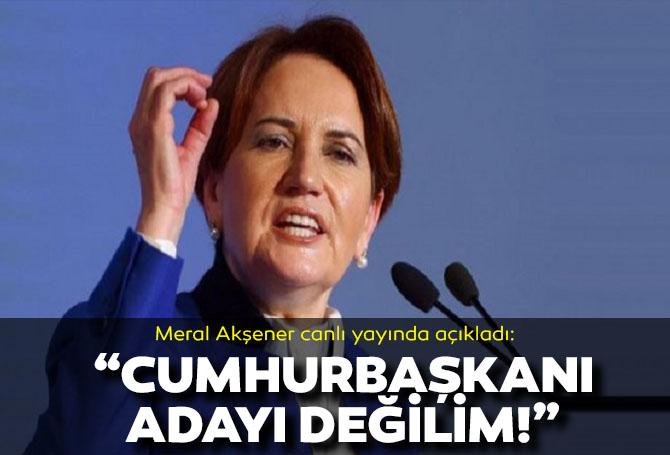 """Son dakika! Meral Akşener, cumhurbaşkanı adayı olmayacağını açıkladı! """"Ben başbakan adayıyım!"""""""