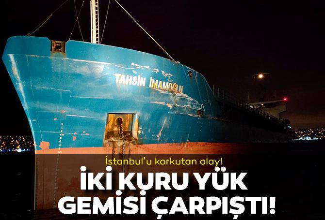 SON DAKİKA! Yeniköy önlerinde 2 kuru yük gemisi çarpıştı