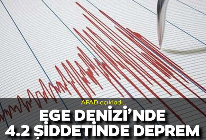 Son dakika | AFAD duyurdu: Ege Denizi'nde 4.2 şiddetinde deprem