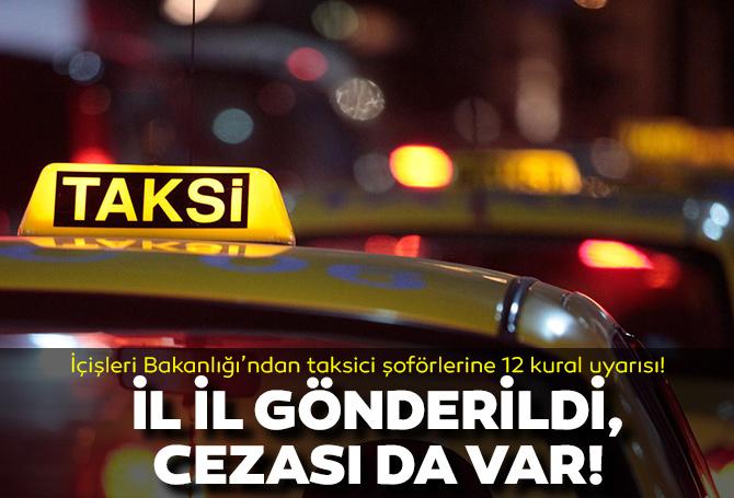 İçişleri'nden taksi şoförlerine 12 kural uygulaması! Tek tek illere gönderildi!