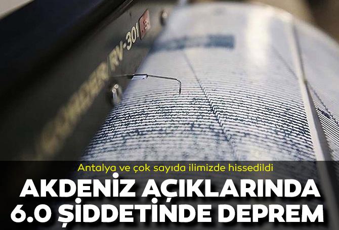 Son dakika | AFAD duyurdu: Akdeniz'de 6.0 büyüklüğünde deprem! Antalya Kaş'ta da hissedildi