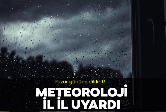 Meteoroloji il il uyardı! 24 Ekim Pazar gününe dikkat