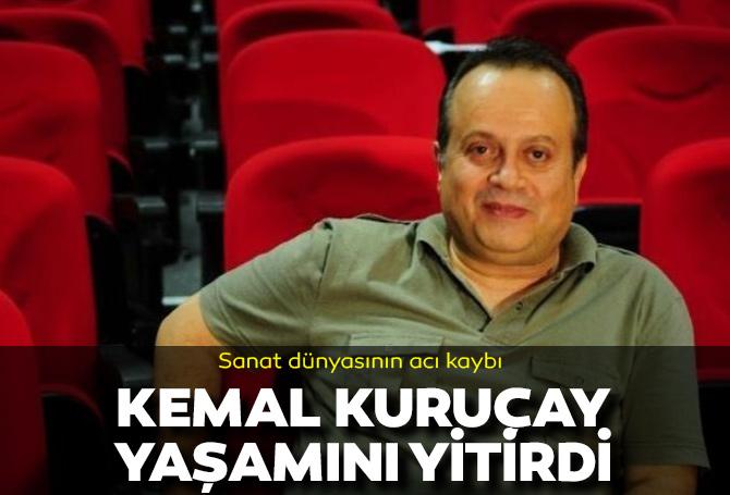 Son dakika | Usta oyuncu Kemal Kuruçay yaşamını yitirdi