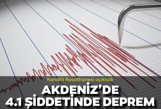 Son dakika | Kandilli Rasathanesi açıkladı! Akdeniz'de 4.1 şiddetinde deprem