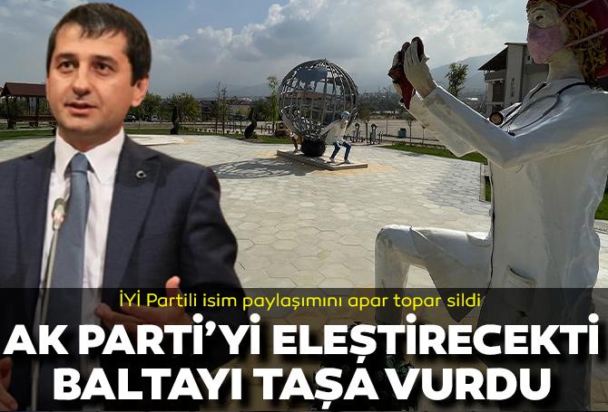 AK Parti'yi eleştirmek isteyen İYİ Partili İbrahim Özkan baltayı taşa vurdu! Heykelleri CHP'li belediyenin yaptığını fark etti, paylaşımı sildi