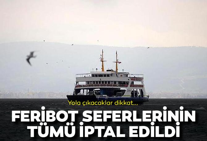 Şiddetli fırtına bekleniyor! Yola çıkacaklar dikkat: Gökçeada-Kabatepe feribot seferlerinin tümü iptal edildi