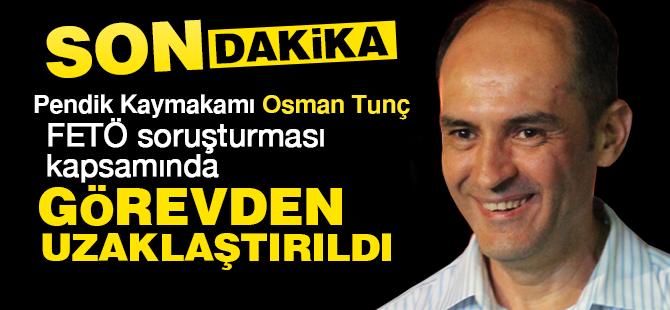 Pendik İlçe Kaymakamı Osman Tunç FETÖ/PDY iddiasıyla Görevden Uzaklaştırıldı