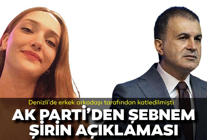 AK Parti Sözcüsü Ömer Çelik'ten Şebnem Şirin açıklaması: Yargılama sürecini yakından takip edeceğiz