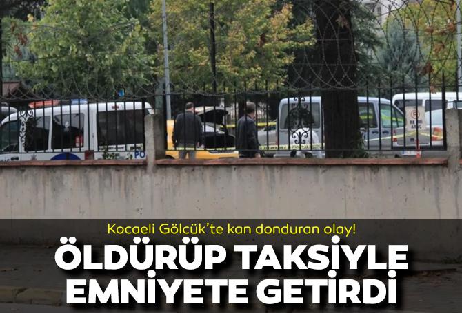 Kocaeli Gölcük'te dehşet! Ali A. silahla vurup öldürdüğü Seyhan Gözer'i taksiyle emniyete getirip teslim oldu