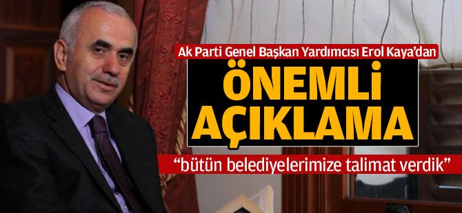 AK Parti Genel Başkan Yardımcısı Erol Kaya'dan Önemli Açıklama