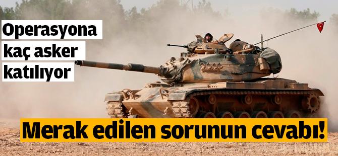 """Türkiye """"Fırat Kalkanı"""" Operasyonuna kaç asker ile katılıyor"""