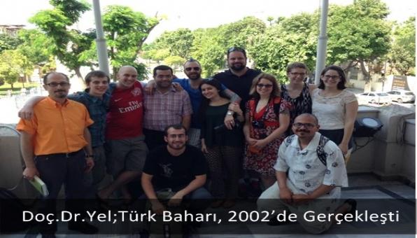 Doç.Dr.Yel;Türk Baharı, 2002´de Gerçekleşti
