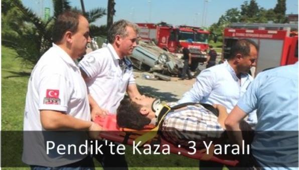 Pendik´te Kaza : 3 Yaralı