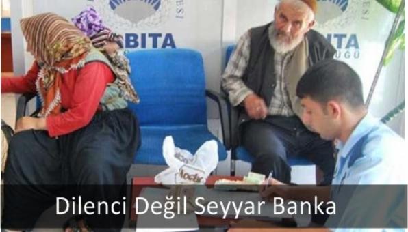Dilenci Değil Seyyar Banka