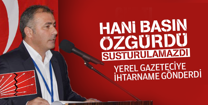 CHP Tuzla'dan yerel gazeteciye ihtarname