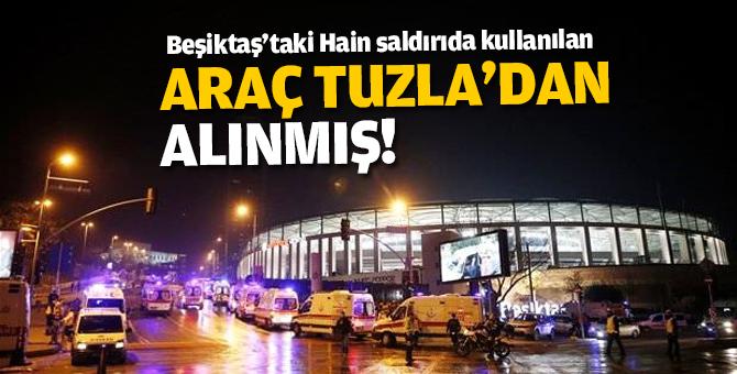 Beşiktaş'taki Hain saldırıda kullanılan Araç Tuzla'dan Alınmış!
