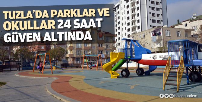Tuzla'da parklar ve okullar 24 saat güven altında
