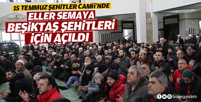Eller Semaya Beşiktaş Şehitleri için açıldı