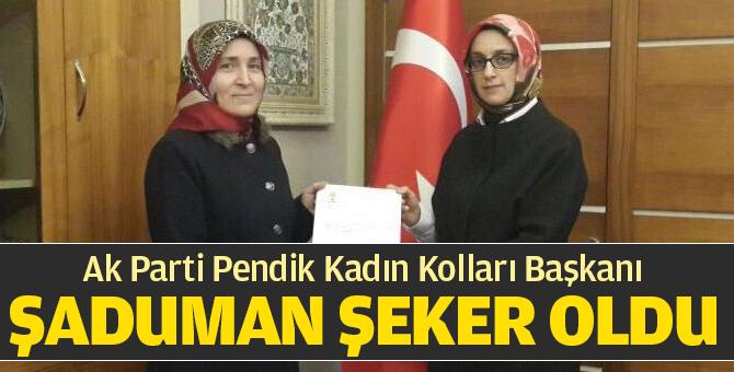 Ak Parti Pendik Kadın Kolları Başkanı Şaduman Şeker Oldu
