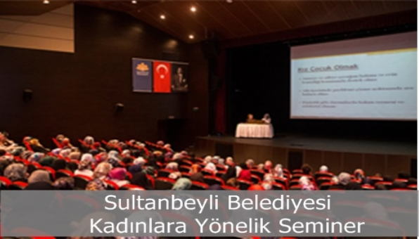 Sultanbeyli Belediyesi´nden Eğitici Seminerler
