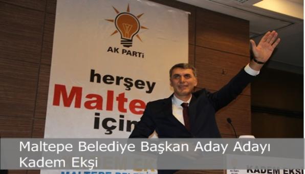 Maltepe Belediye Başkan Aday Adayı Kadem Ekşi