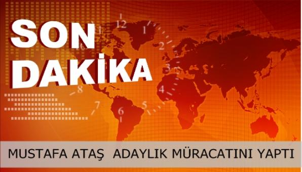 MUSTAFA ATAŞ RESMEN ADAY ADAYI