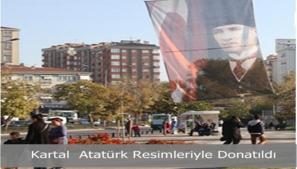 Kartal Sokakları Atatük Posterleyle Donatıldı