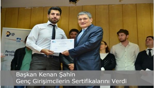 Başkan Kenan Şahin Genç Girişimcilerin Sertifikalarını Verdi