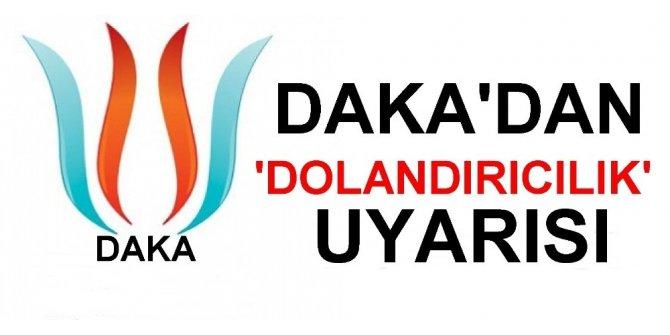 DAKA'dan 'Dolandırıcılık' uyarısı
