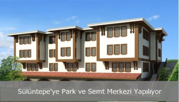 Sülüntepe´ye Park ve Semt Merkezi Yapılıyor