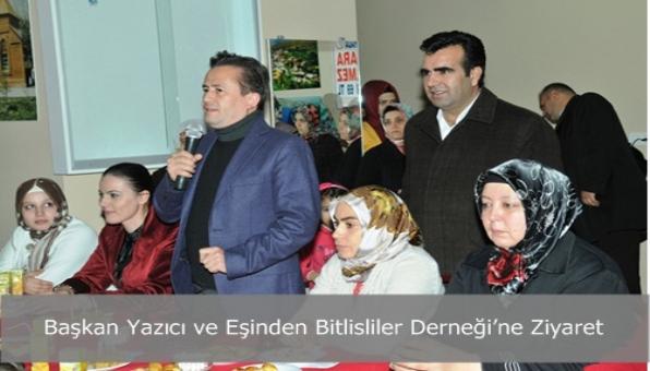 Başkan Yazıcı ve Eşinden Bitlisliler Derneği'ne Ziyaret