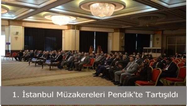 1. İstanbul Müzakereleri Pendik´te Tatışıldı
