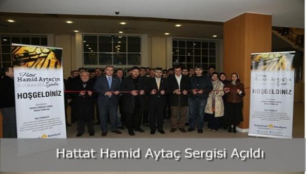 Hattat Hamid Aytaç Sergisi Açıldı