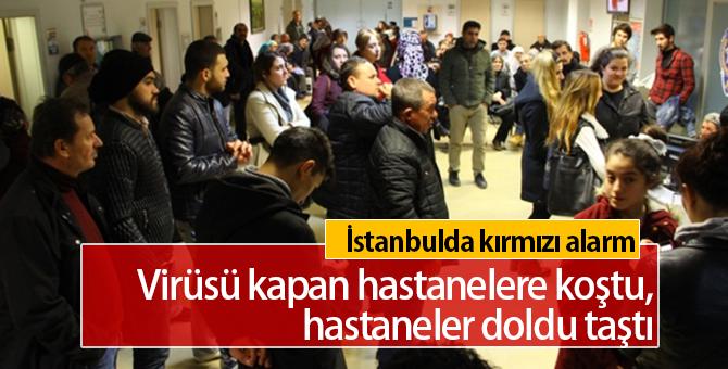 Virüsü Kapan Hastanelere Koştu | İstanbul'da Kırmızı Alarm