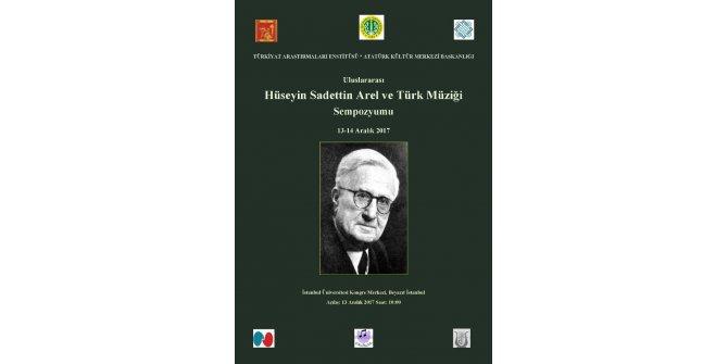 Uluslararası Hüseyin Sadettin Arel ve Türk Müziği Sempozyumu İstanbul'da düzenlenecek