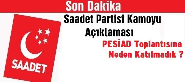 """Saadet Partisi """"Pesiad"""" Hakkında Kamoyu Açıklaması"""