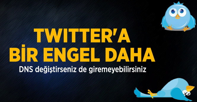 Twitter'e Birde DNS Engelli