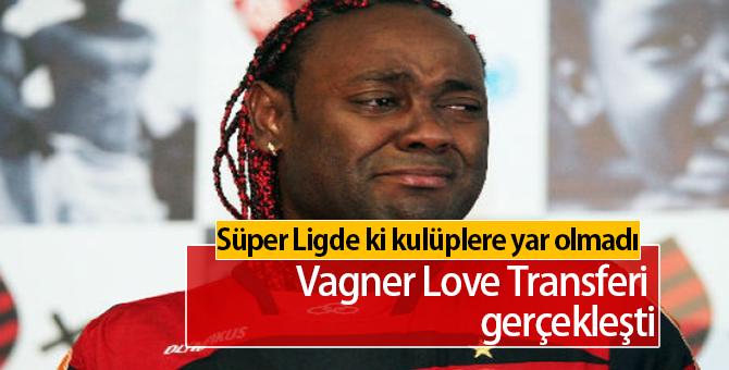 Vagner Love Hangi Takıma Transfer Oluyor