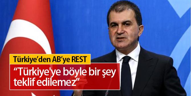 TÜRKİYE AB'YE REST ÇEKTİ