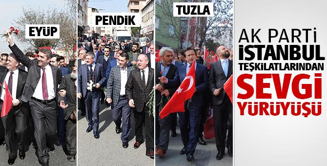 """Ak Parti İstanbul teşkilatlarından seçimlere 37 gün kala """"Sevgi yürüyüşü"""""""