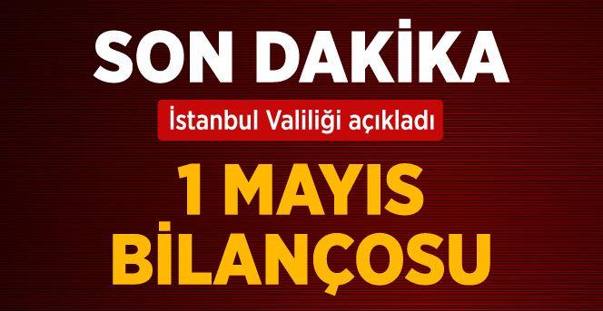 İstanbul Valisi Açıkladı 1 Mayıs Bilançosu