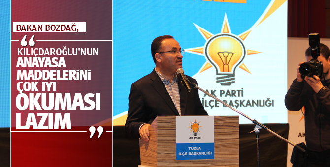 Bakan Bozdağ, Kılıçdaroğlu'nun anayasa maddelerini çok iyi okuması lazım