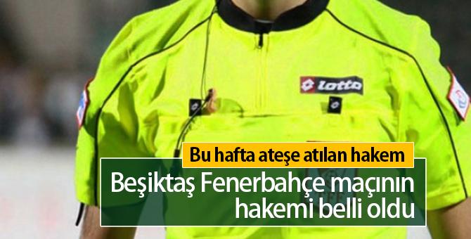 Beşiktaş Fenerbahçe Maçının Hakemi Kim Oldu